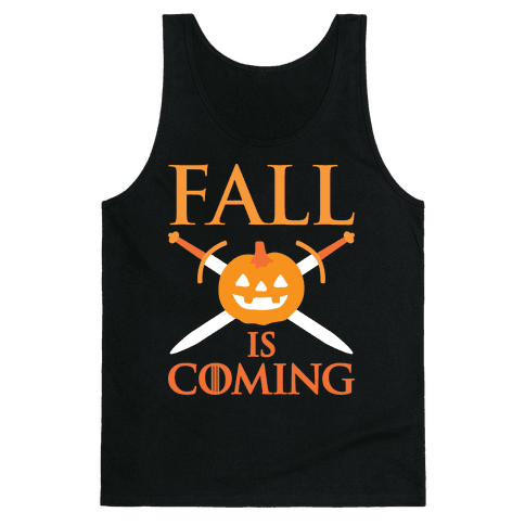 Fall Is Coming Parody Tank Top