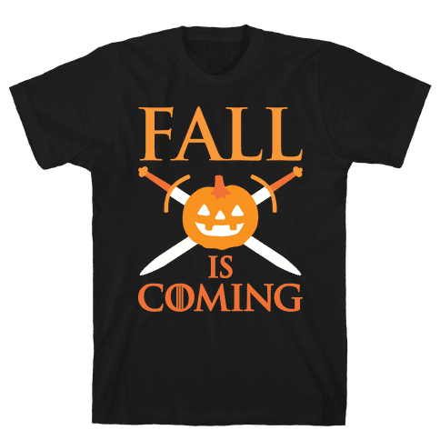 Fall Is Coming Parody Mens T-Shirt