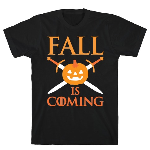 Fall Is Coming Parody T-Shirt