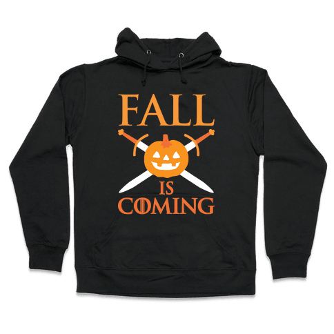 Fall Is Coming Parody Hooded Sweatshirt