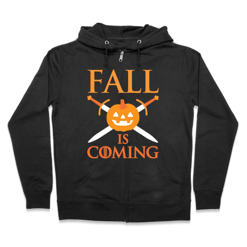 Fall Is Coming Parody Zip Hoodie