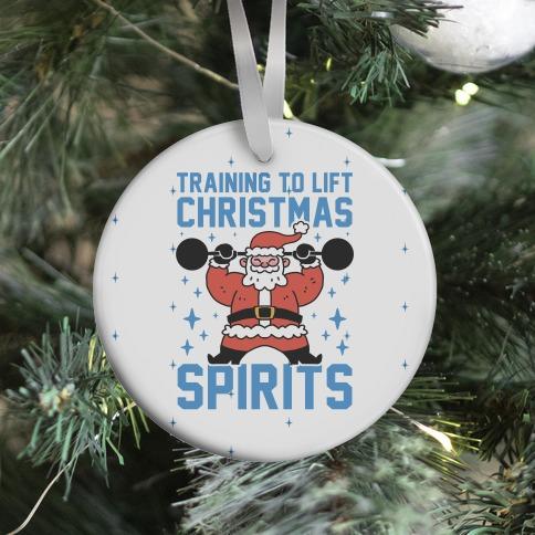 Training To Lift Christmas Spirits Ornament