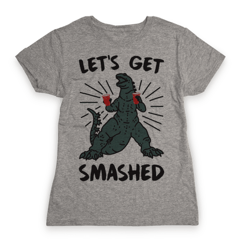 Let's Get Smashed Party Kaiju Womens T-Shirt