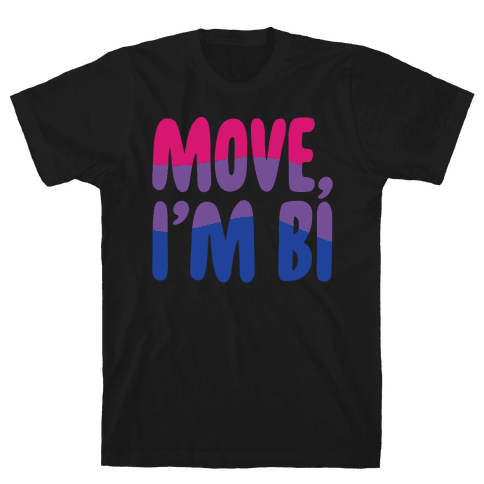 Move I'm Bi White Print Mens/Unisex T-Shirt