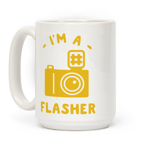 I'm a Flasher Coffee Mug