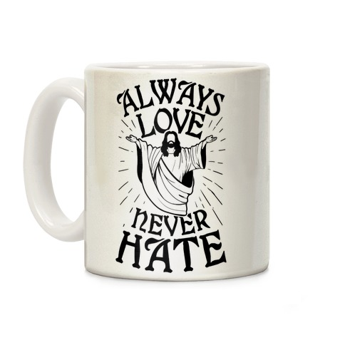 Always Love, Never Hate Coffee Mug
