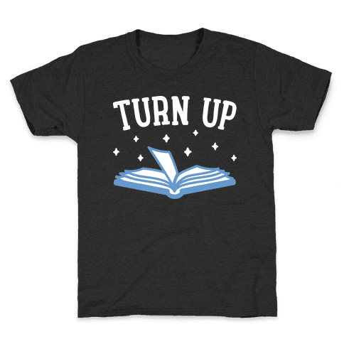 Turn Up Book Kids T-Shirt