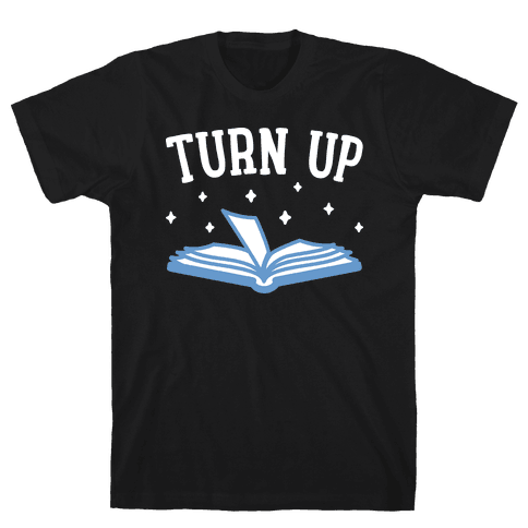 Turn Up Book Mens T-Shirt
