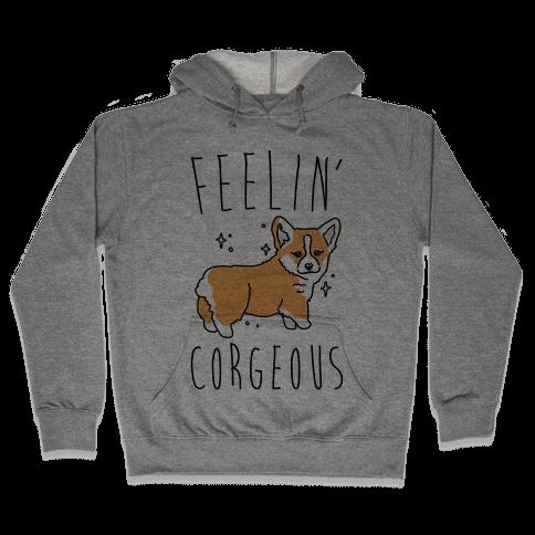 Feelin' Corgeous Hooded Sweatshirt