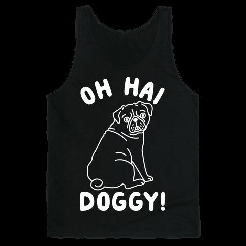 Oh Hai Doggy Tank Top