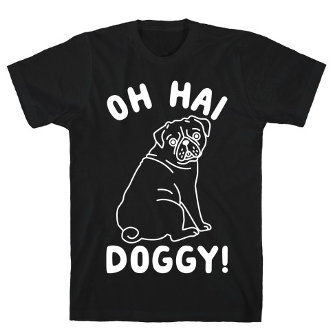 Oh Hai Doggy T-Shirt
