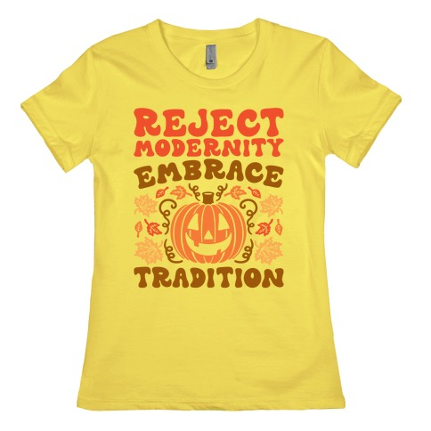 Reject Modernity Embrace Tradition Halloween Parody Womens T-Shirt