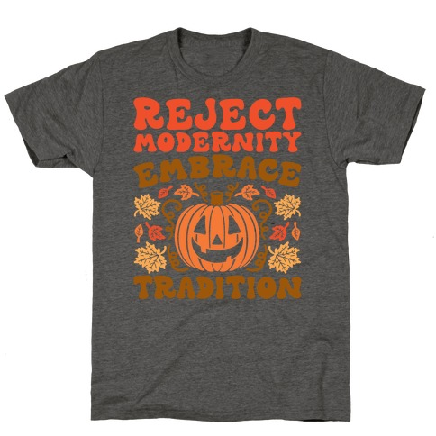 Reject Modernity Embrace Tradition Halloween Parody T-Shirt