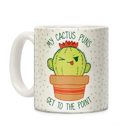 My Cactus Puns Get To The Point Coffee Mug
