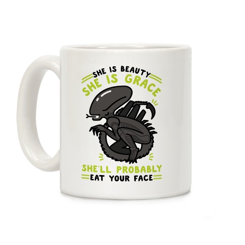 She'll Probably Eat Your Face Coffee Mug