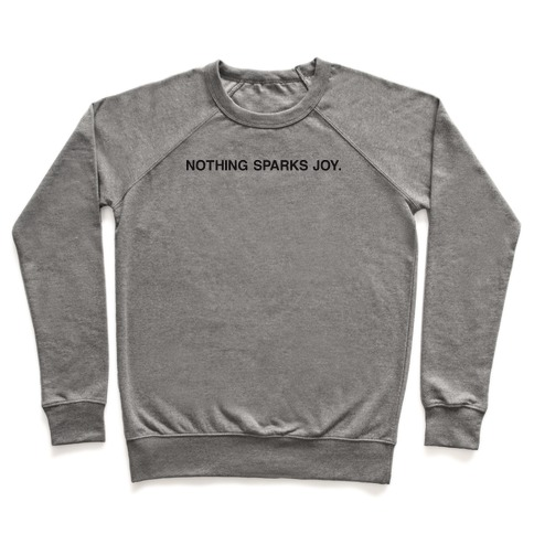 Nothing Sparks Joy. Pullover