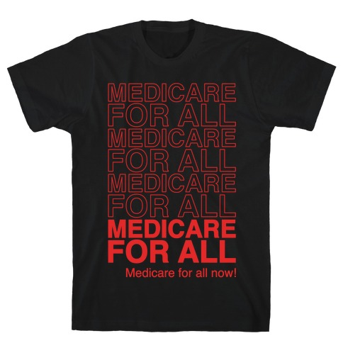 Medicare For All White Print T-Shirt