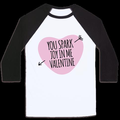 You Spark Joy In Me Valentine Parody Baseball Tee