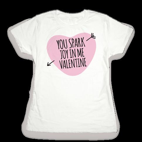 You Spark Joy In Me Valentine Parody Womens T-Shirt