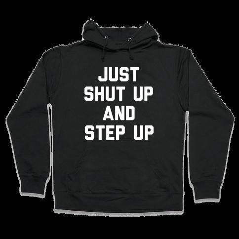 Just Shut Up And Step Up Mazie Hirono Hooded Sweatshirt