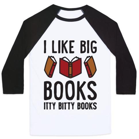 I Like Big Books Itty Bitty Books Baseball Tee