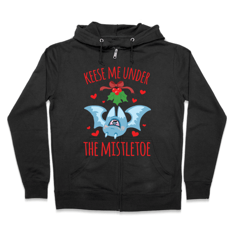 Keese Me Under The Mistletoe Zip Hoodie