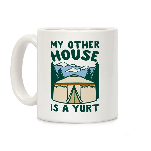 My Other House Is A Yurt Coffee Mug