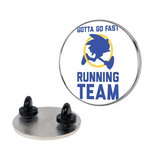 Gotta Go Fast Running Team Pin