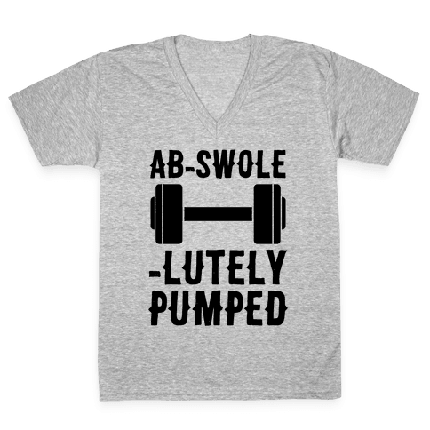 Ab-Swole-lutely Pumped V-Neck Tee Shirt