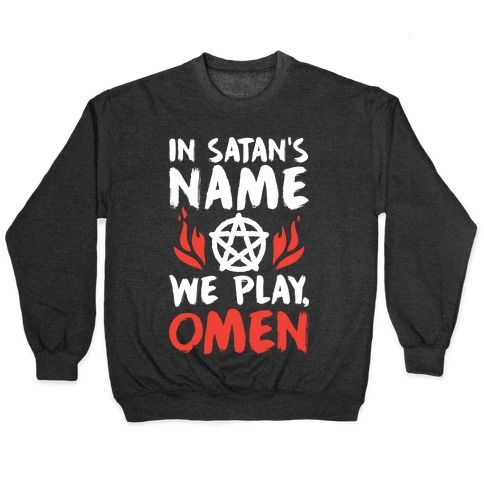In Satan's Name We Play, Omen Pullover