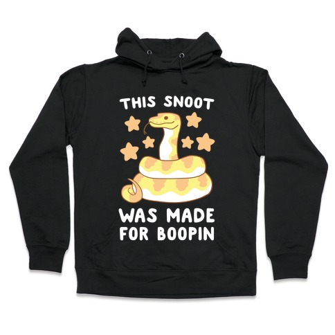 This Snoot Was Made for Boopin Hooded Sweatshirt