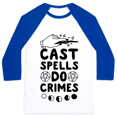 Cast Spells Do Crimes Baseball Tee