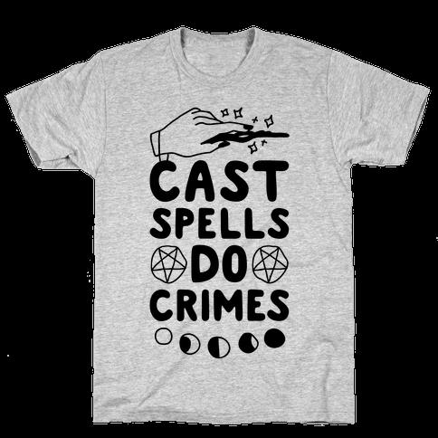 Cast Spells Do Crimes Mens/Unisex T-Shirt