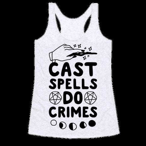 Cast Spells Do Crimes Racerback Tank Top