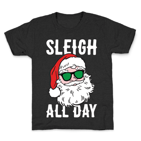 Sleigh All Day Santa (White) Kids T-Shirt