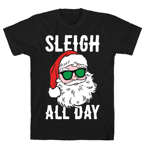 Sleigh All Day Santa (White) Mens T-Shirt