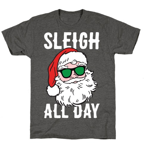 Sleigh All Day Santa (White) T-Shirt