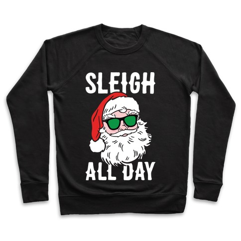 Sleigh All Day Santa (White) Pullover