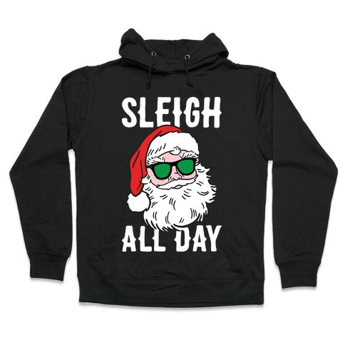 Sleigh All Day Santa (White) Hooded Sweatshirt