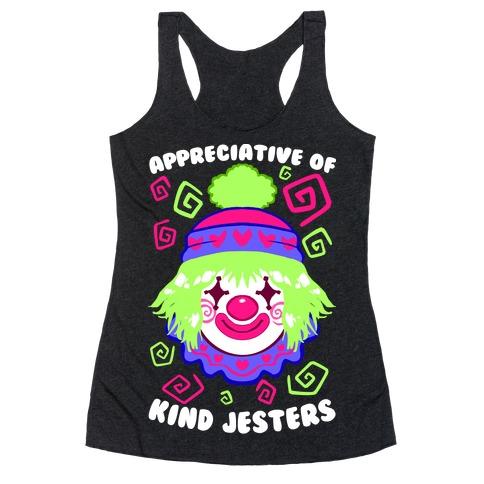 Appreciative of Kind Jesters Racerback Tank Top