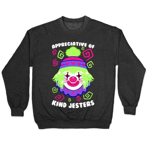 Appreciative of Kind Jesters Pullover