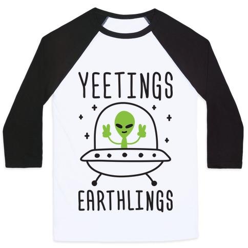 Yeetings Earthlings Baseball Tee