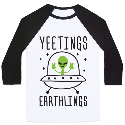 Yeetings Earthlings Baseball Tee