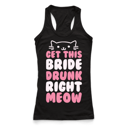 Get This Bride Drunk Right Meow