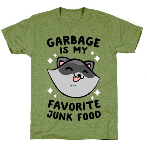 Garbage Is My Favorite Junk Food T-Shirt
