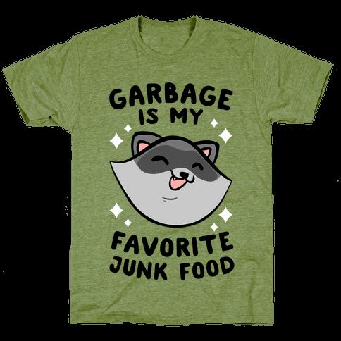 Garbage Is My Favorite Junk Food Mens/Unisex T-Shirt