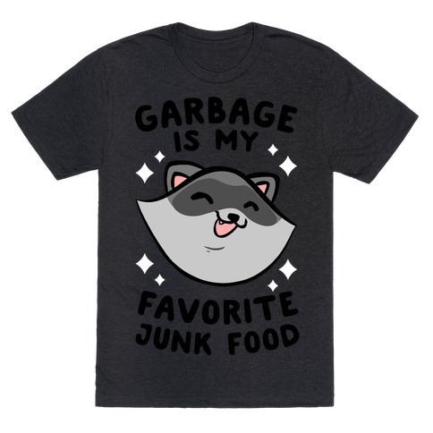 Garbage Is My Favorite Junk Food T-Shirt