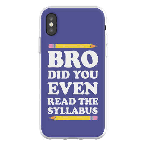 Bro Did You Even Read The Syllabus Phone Flexi-Case