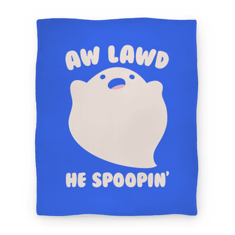 Aw Lawd He Spoopin' Ghost Parody Blanket