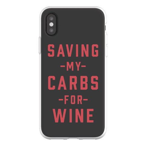Saving my Carbs for Wine Phone Flexi-Case